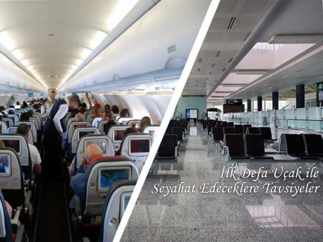 İlk Defa Uçak ile Seyahat Edeceklere Tavsiyeler