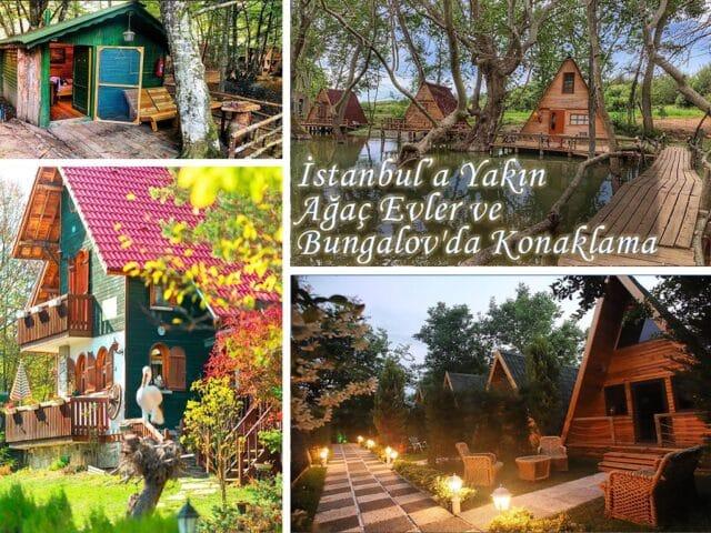 İstanbul'a Yakın Ağaç Evler ve Bungalov'da Konaklama