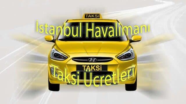 İstanbul Havalimanı Taksi Ücretleri